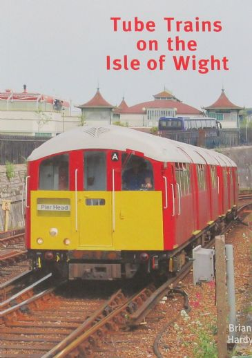 Tube Trains on the Isle of Wight, by Brian Hardy